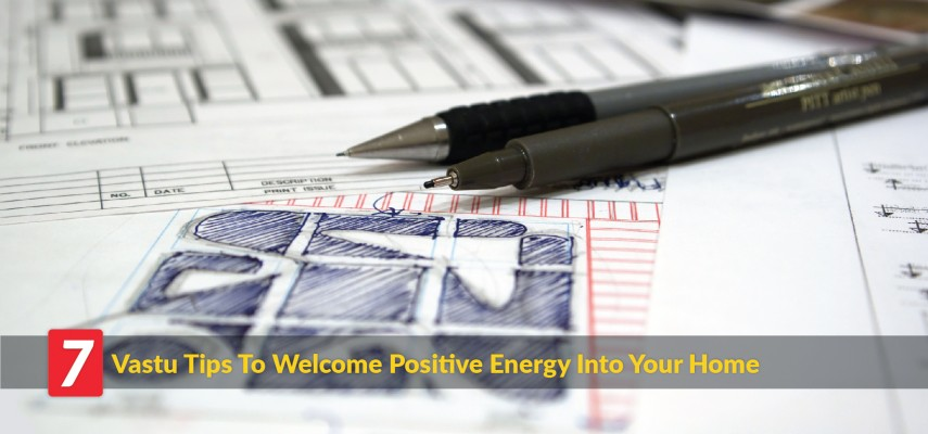 7 Vastu Tips To Bring Positive Energy Into Your Home