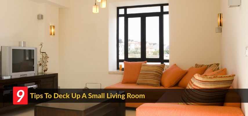9 Tips To Deck Up A Small Living Room